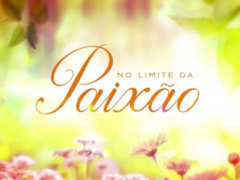 """Resumo da novela """"No limite da Paixão"""": capítulos de 28 de agosto a 01 de setembro"""