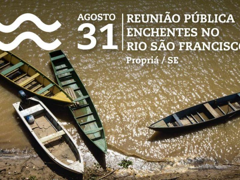 Propriá (SE) sediará a primeira audiência pública para discutir o risco de enchentes no Velho Chico